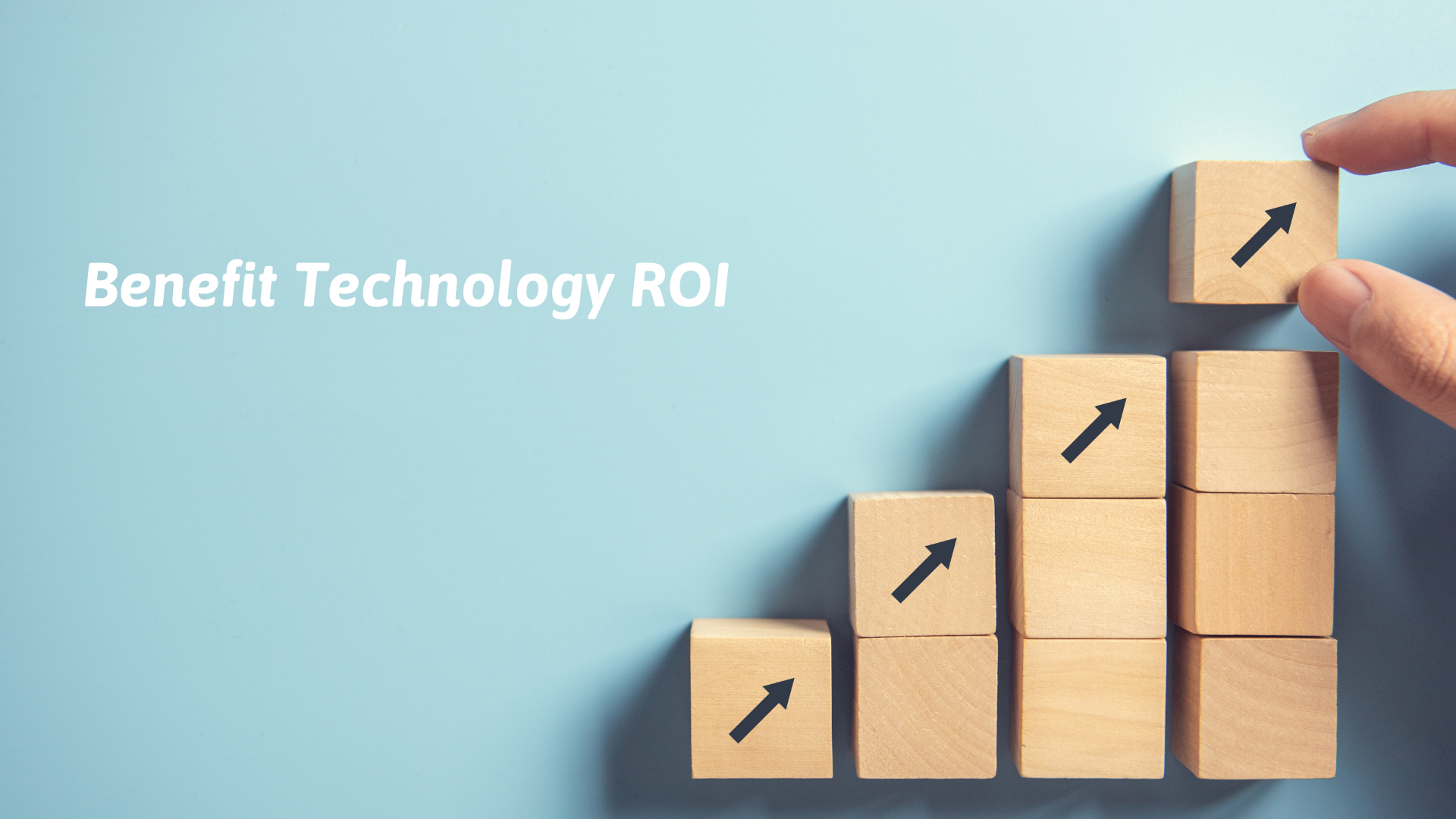 Benefit Tech ROI