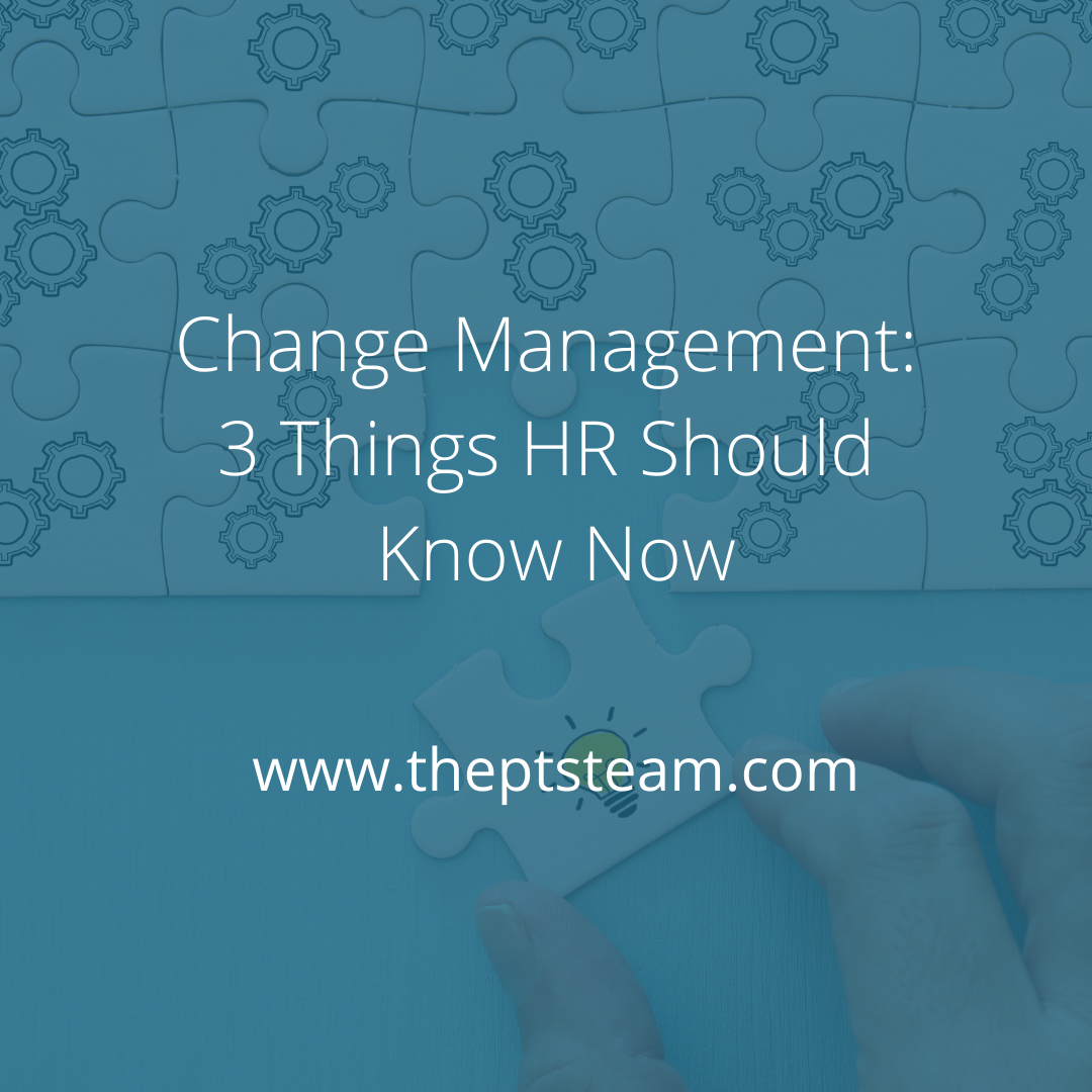 Change Management: 3 Things HR Should Know Now