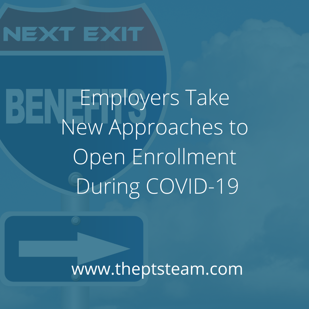 Employers Take New Approaches to Open Enrollment During COVID-19