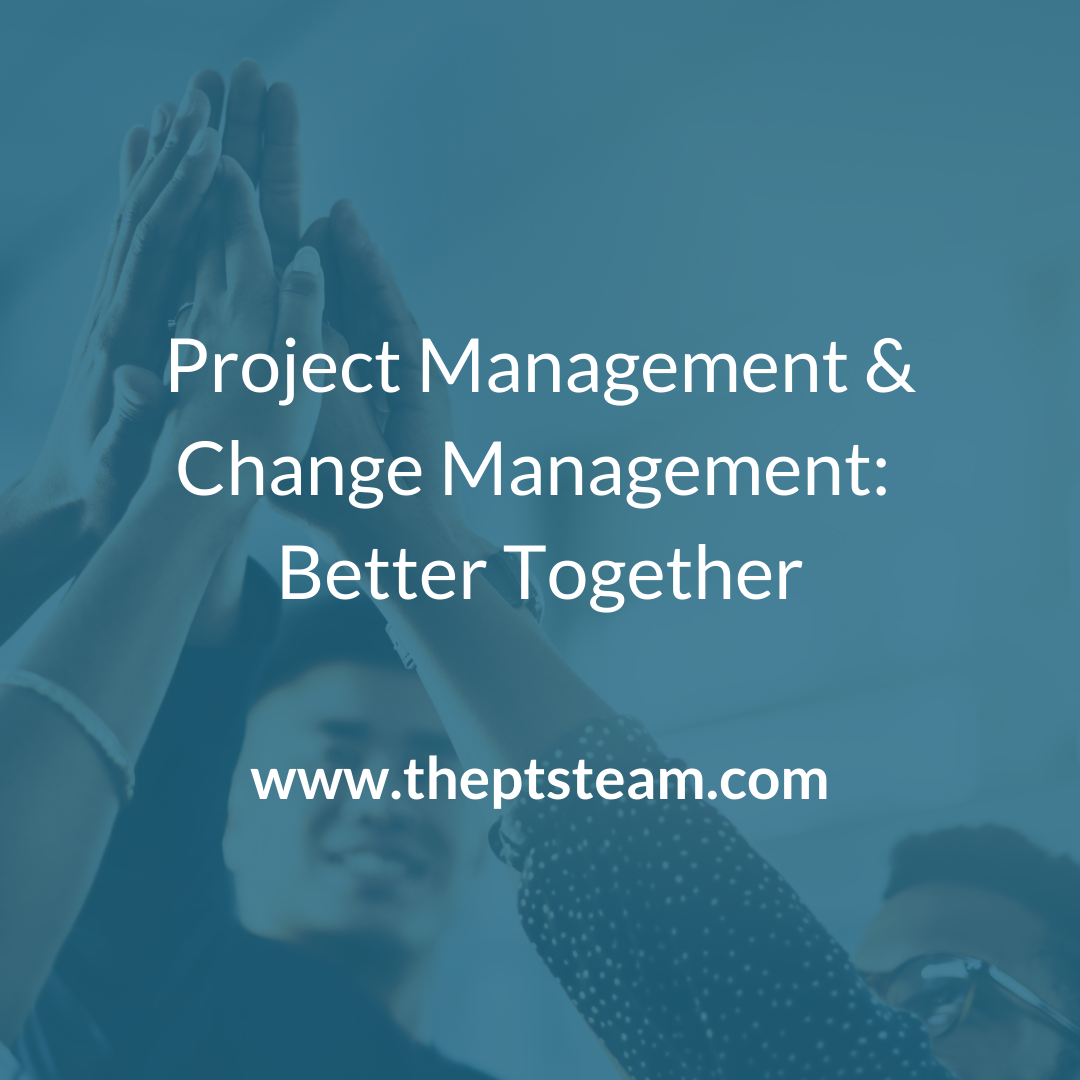 Project Management and Change Management: Better Together