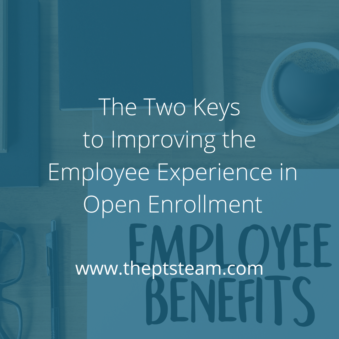The Two Keys to Improving the Employee Experience in Open Enrollment